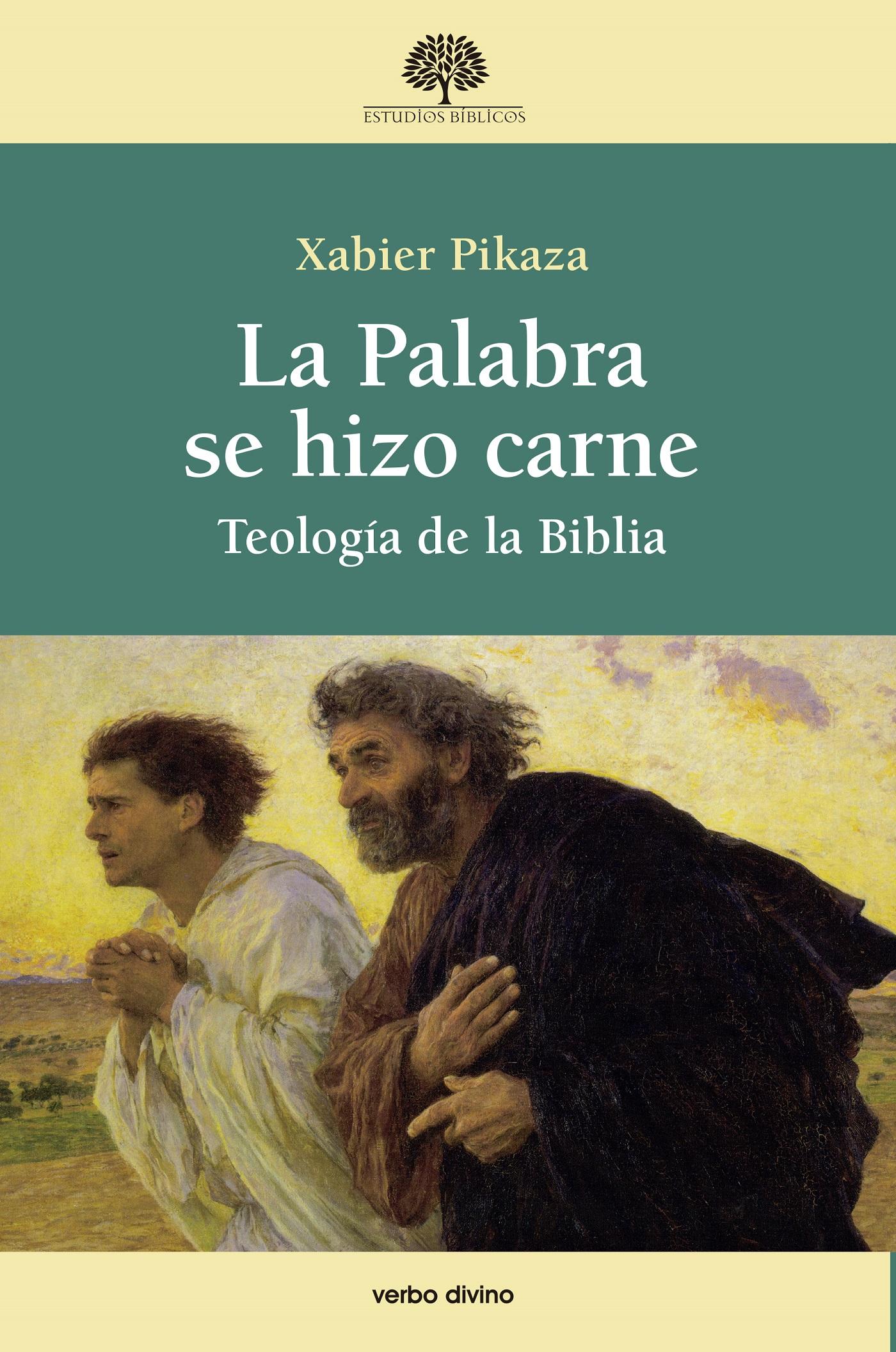 LA PALABRA SE HIZO CARNE. Xabier Pikaza Ibarrondo. ebook. 9788490736401