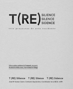 T (RE) SILIENCE, SILENCE, SIDENCE