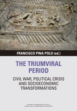THE TRIUMVIRAL PERIOD: CIVIL WAR, POLITICAL CRISIS AND SOCIOECONOMIC TRANSFORMATIONS