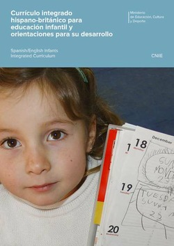 CURRÍCULO INTEGRADO HISPANO-BRITÁNICO PARA EDUCACIÓN INFANTIL Y ORIENTACIONES PARA SU DESARROLLO = SPANISH/ENGLISH INFANTS INTEGRATED CURRICULUM