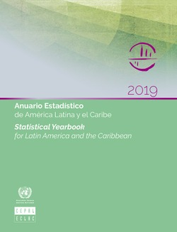 ANUARIO ESTADÍSTICO DE AMÉRICA LATINA Y EL CARIBE 2019 / STATISTICAL YEARBOOK FOR LATIN AMERICA AND THE CARIBBEAN 2019