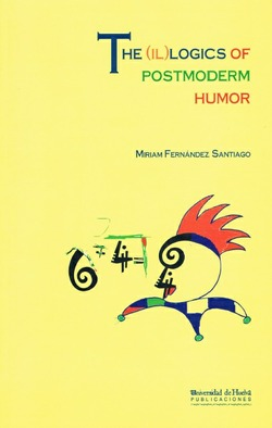 THE (IL)LOGICS OF POSTMODERN HUMOR