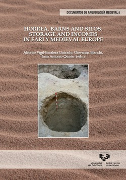 HORREA, BARNS AND SILOS. STORAGE AND INCOMES IN EARLY MEDIEVAL EUROPE