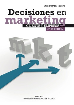 DECISIONES EN MARKETING: CLIENTE Y EMPRESA